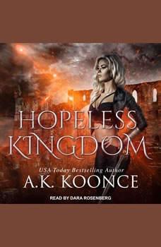 Hopeless Kingdom, A.K. Koonce