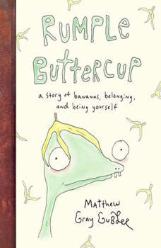 Rumple Buttercup: A Story of Bananas, Belonging, and Being Yourself, Matthew Gray Gubler