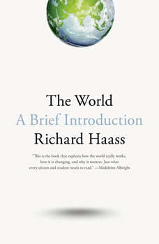 The World: A Brief Introduction, Richard Haass