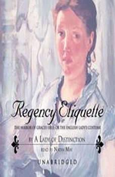 Regency Etiquette: The Mirror of Graces (1811) The Mirror of Graces (1811), A Lady of Distinction