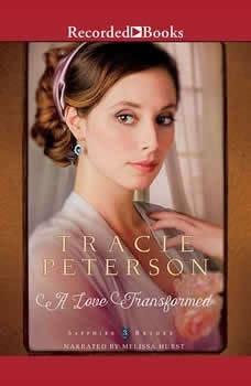 A Love Transformed, Tracie Peterson
