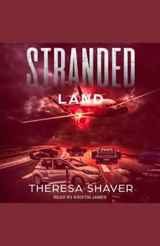 Stranded: Land Land, Theresa Shaver