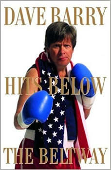 Dave Barry Hits Below the Beltway, Dave Barry