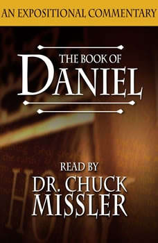 The Book of Daniel: An Expositional Commentary, Chuck Missler