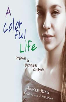A Colorful Life: Drawn in Broken Crayon, Melissa Storm