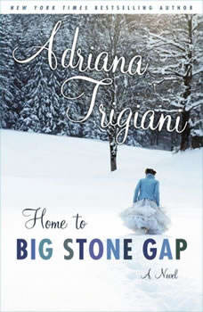 Home to Big Stone Gap, Adriana Trigiani