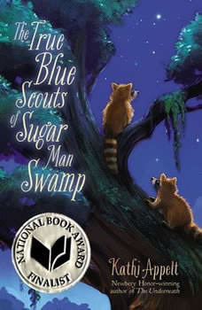 The True Blue Scouts of Sugar Man Swamp, Kathi Appelt