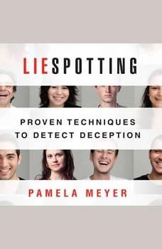 Liespotting: Proven Techniques to Detect Deception, Pamela Meyer