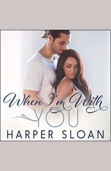 When I'm With You, Harper Sloan