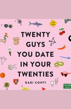 Twenty Guys You Date in Your Twenties, Gabi Conti