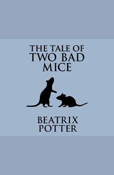 Tale of Two Bad Mice, The, Beatrix Potter