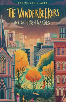 The Vanderbeekers and the Hidden Garden, Karina Yan Glaser