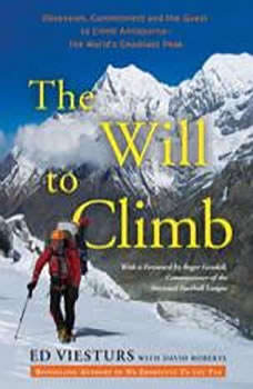 The Will to Climb: Obsession and Commitment and the Quest to Climb Annapurna--the World's Deadliest Peak, Ed Viesturs
