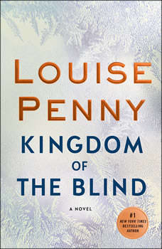 Kingdom of the Blind: A Chief Inspector Gamache Novel A Chief Inspector Gamache Novel, Louise Penny