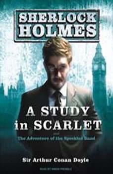 A Study in Scarlet: A Sherlock Holmes Novel, Sir Arthur Conan Doyle