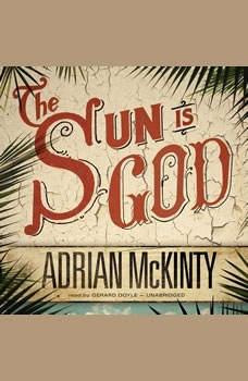The Sun Is God, Adrian McKinty