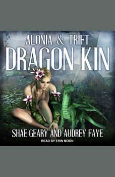 Dragon Kin: Alonia & Trift, Audrey Faye