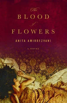 The Blood of Flowers, Anita Amirrezvani