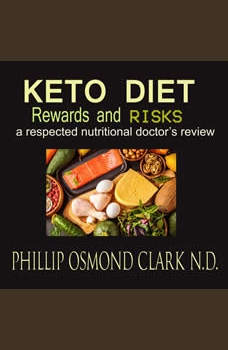 Keto Diet: Rewards and Risks, Phillip Osmond Clark N.D.