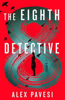 The Eighth Detective: A Novel, Alex Pavesi