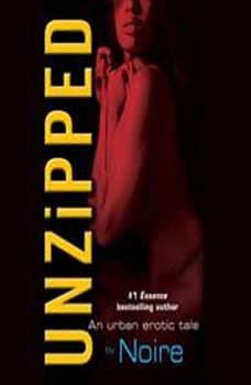 Unzipped: An Urban Erotic Tale, Noire