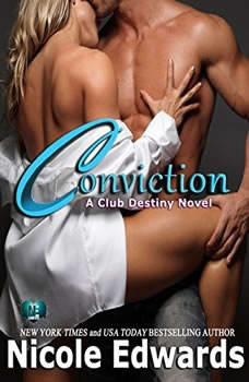 Conviction: A Club Destiny Novel, Book 1, Nicole Edwards