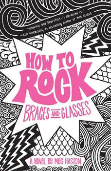 How to Rock Braces and Glasses, Meg Haston