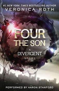 Four: The Son: A Divergent Story, Veronica Roth
