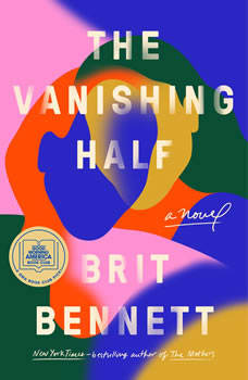 The Vanishing Half: A Novel, Brit Bennett