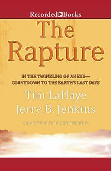 The Rapture: In the Twinkling of an Eye / Countdown to the Earth's Last Days, Tim LaHaye