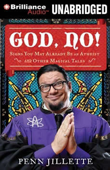 God, No!: Signs You May Already Be an Atheist and Other Magical Tales, Penn Jillette