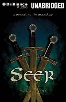 Seer: A Prequel to the Mongoliad, Mark Teppo