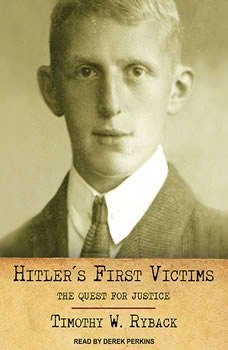 Hitler's First Victims: The Quest for Justice, Timothy W. Ryback