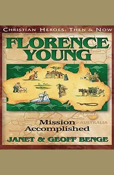 Florence Young: Mission Accomplished, Janet Benge
