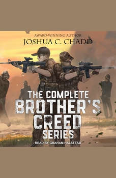 The Complete Brother's Creed Box Set: The Complete Zombie Apocalypse Series, Joshua C. Chadd