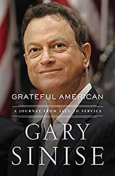 Grateful American: A Journey from Self to Service, Gary Sinise