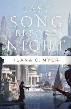 Last Song Before Night, Ilana C. Myer