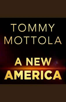A New America: How Music Reshaped the Culture and Future of a Nation and Redefined My Life, Tommy Mottola