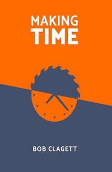 Making Time, Bob Clagett