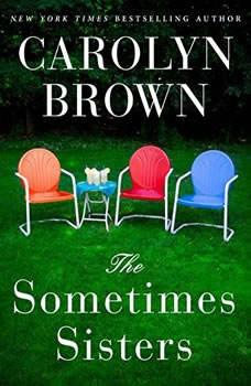 The Sometimes Sisters, Carolyn Brown