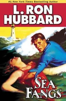 Sea Fangs, L. Ron Hubbard