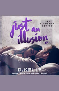 Just an Illusion: EP, D. Kelly