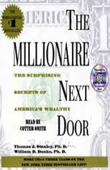 The Millionaire Next Door: The Surprising Secrets Of Americas Wealthy, Thomas J. Stanley