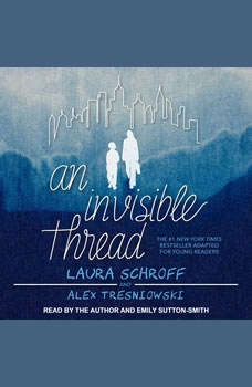 An Invisible Thread: A Young Reader's Edition A Young Reader's Edition, Laura Schroff