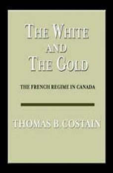 The White and the Gold, Thomas B. Costain