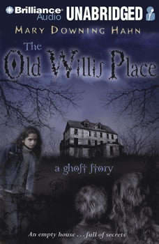 The Old Willis Place: A Ghost Story, Mary Downing Hahn