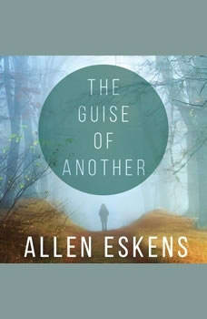 The Guise of Another, Allen Eskens