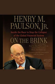 On the Brink: Inside the Race to Stop the Collapse of the Global Financial System, Henry M. Paulson