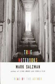 True Notebooks: A Writer's Year at Juvenile Hall A Writer's Year at Juvenile Hall, Mark Salzman