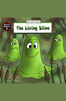 The Living Slime: Diary of a Sticky Slime Monster, Jeff Child